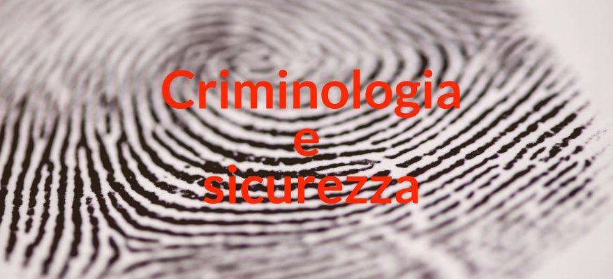 criminologia investigazione e sicurezza